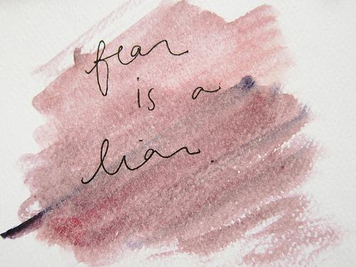 fear is a liar Fear Is a Liar